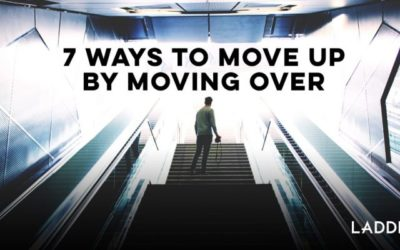 7 Ways to Move Up by Moving Over